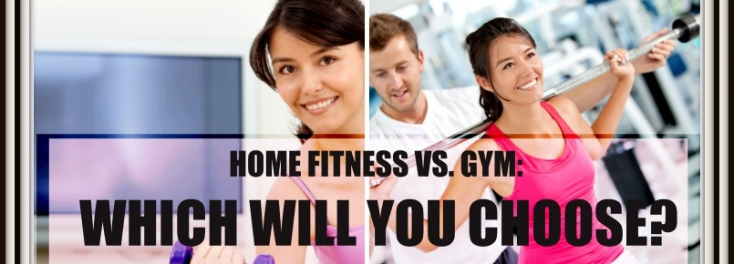 Home Fitness Vs. Gym Fitness l destinationfittraining.ca