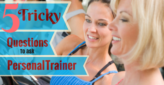 5 Tricky Questions to Ask a Personal Trainer l www.destinationfittraining.ca